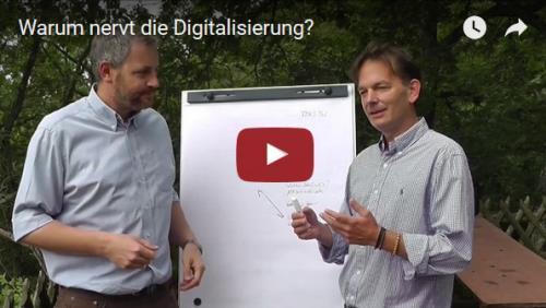 Warum Digitalisierung nervt